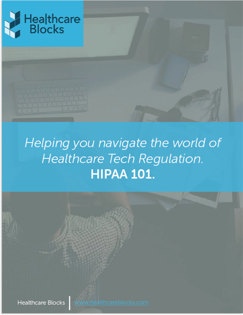 HIPAA 101. Helping you navigate the world of Healthcare Tech Regulation.